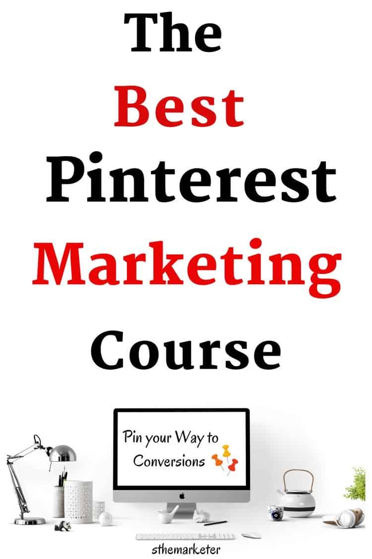 The Best Pinterest Marketing Course- Pin your Way to Conversions