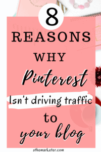 Read more about the article 8 Reasons Why Pinterest isn't Driving Traffic to your Blog