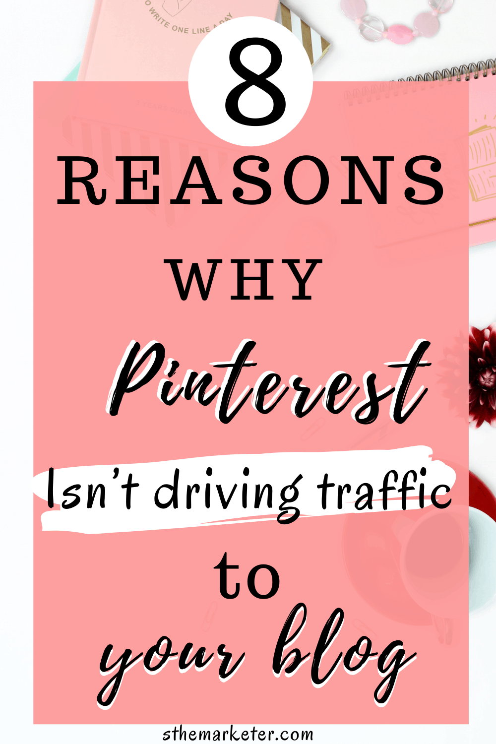 8 Reasons Why Pinterest isn't Driving Traffic to your Blog