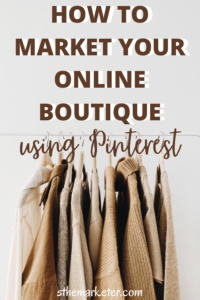 How to Market your Online Boutique Using Pinterest