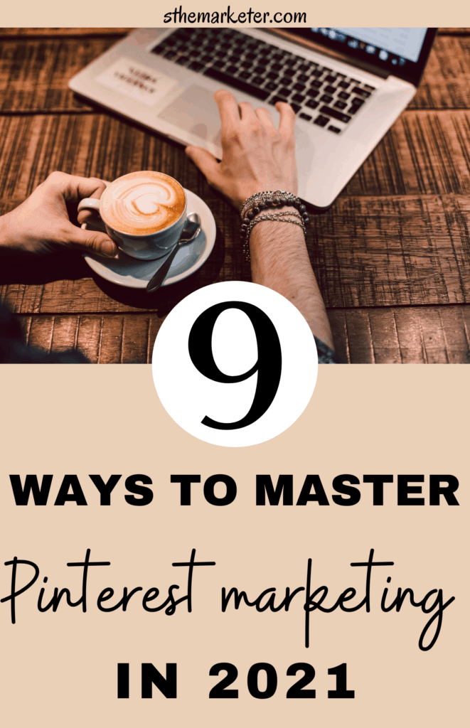 9 easy Pinterest marketing strategies for 2021 for growth, traffic and conversions