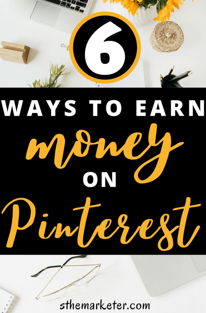 6 Easy ways to make money online using your Pinterest account: How to make money on Pinterest in 2020 & beyond