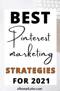 How to Master Pinterest Marketing in 2021: Best Strategies